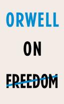 Orwell on Freedom Book PDF
