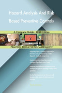 Hazard Analysis And Risk Based Preventive Controls A Complete Guide   2020 Edition