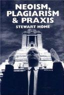 Neoism, Plagiarism & Praxis