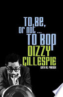 """""""To Be, Or Notto Bop"""" by Dizzy Gillespie, Al Fraser"""