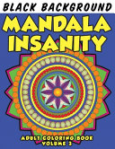 Mandala Insanity Adult Coloring Book Volume 3 Black Background