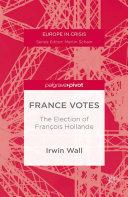 Pdf France Votes: The Election of François Hollande Telecharger