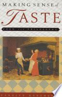"""Making Sense of Taste: Food and Philosophy"" by Carolyn Korsmeyer"