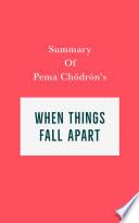 Summary of Pema Ch  dr  n s When Things Fall Apart
