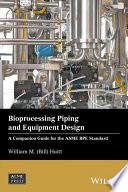 Bioprocessing Piping and Equipment Design
