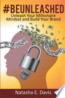Unleash Your Millionaire Mindset and Build Your Brand
