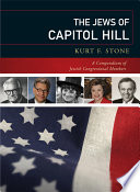 """The Jews of Capitol Hill: A Compendium of Jewish Congressional Members"" by Kurt F. Stone"