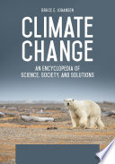 Climate Change  An Encyclopedia of Science  Society  and Solutions  3 volumes