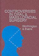Controversies in Oral & Maxillofacial Surgery