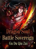 Dragon Soul Battle Sovereign [Pdf/ePub] eBook