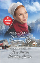 Her Amish Christmas Gift and Her Amish Holiday Suitor