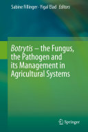 Botrytis – the Fungus, the Pathogen and its Management in Agricultural Systems Pdf/ePub eBook