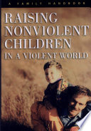 Raising Nonviolent Children In A Violent World