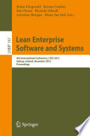 Lean Enterprise Software and Systems  : 4th International Conference, LESS 2013, Galway, Ireland, December 1-4, 2013, Proceedings