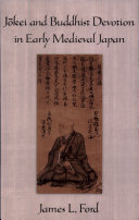 J  kei and Buddhist Devotion in Early Medieval Japan