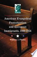 American Evangelical Protestantism and European Immigrants, 1800Ð1924