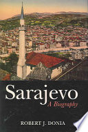 Sarajevo, A Biography by Robert J. Donia PDF