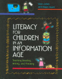 Literacy for Children in an Information Age  Teaching Reading  Writing  and Thinking