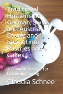 Traditional Homemade German  Swiss and Austrian Easter and Springtime Pastries and Cakes