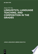 Linguistics, language teaching, and composition in the grades