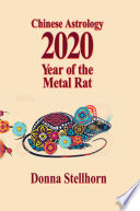 Chinese Astrology 2020 Year Of The Metal Rat