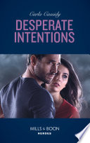 Desperate Intentions Mills Boon Heroes