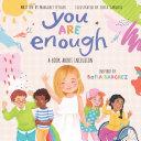 You Are Enough: A Book About Inclusion Pdf/ePub eBook