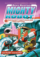 Ricky Ricotta 8: Ricky Ricotta's Mighty Robot vs The Naughty Night-Crawlers from Neptune