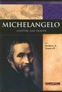 Michelangelo: Sculptor and Painter