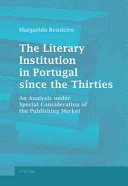 The Literary Institution in Portugal Since the Thirties
