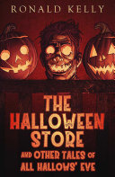 The Halloween Store and Other Tales of All Hallows  Eve