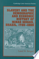 Slavery And The Demographic And Economic History Of Minas Gerais Brazil 1720 1888 Book