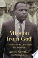 """A Mission from God: A Memoir and Challenge for America"" by James Meredith, William Doyle"
