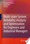Multi state System Reliability Analysis and Optimization for Engineers and Industrial Managers