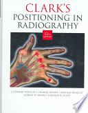 Clark s Positioning in Radiography 12Ed Book