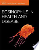Eosinophils in Health and Disease