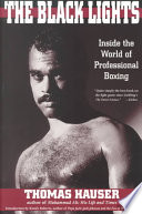 """The Black Lights: Inside the World of Professional Boxing"" by Thomas Hauser"