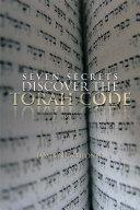 SEVEN SECRETS DISCOVER THE TORAH CODE