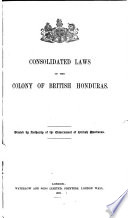 Consolidated Laws Of The Colony Of British Honduras Book PDF