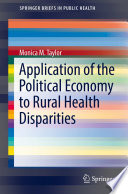 Application Of The Political Economy To Rural Health Disparities Book