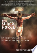 THE BLOODFORCE - Understanding The Mystery of The Blood