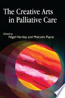 The Creative Arts In Palliative Care Book PDF