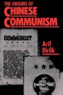 The Origins of Chinese Communism
