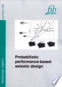 Probabilistic performance based seismic design Book