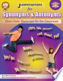 Jumpstarters for Synonyms and Antonyms, Grades 4 - 8