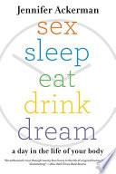 Sex Sleep Eat Drink Dream