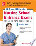 McGraw Hill s Nursing School Entrance Exams  Second Edition Book