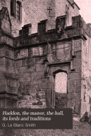 Pdf Haddon, the Manor, the Hall, Its Lords and Traditions