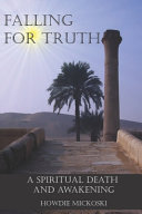 Falling For Truth  A Spiritual Death And Awakening