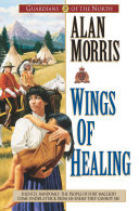Wings of Healing  Guardians of the North Book  5